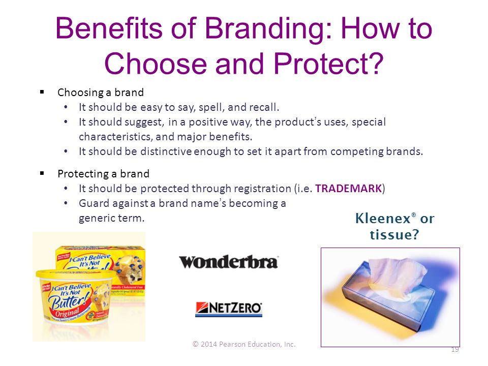 Benefits of Branding: How to Choose and Protect. © 2014 Pearson Education, Inc.