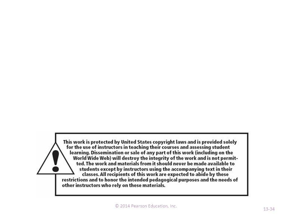 © 2014 Pearson Education, Inc. 13-34