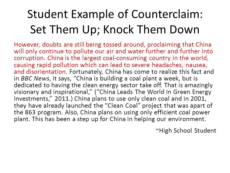 Student Example of Counterclaim: Set Them Up; Knock Them Down However, doubts are still being tossed around, proclaiming that China will only continue
