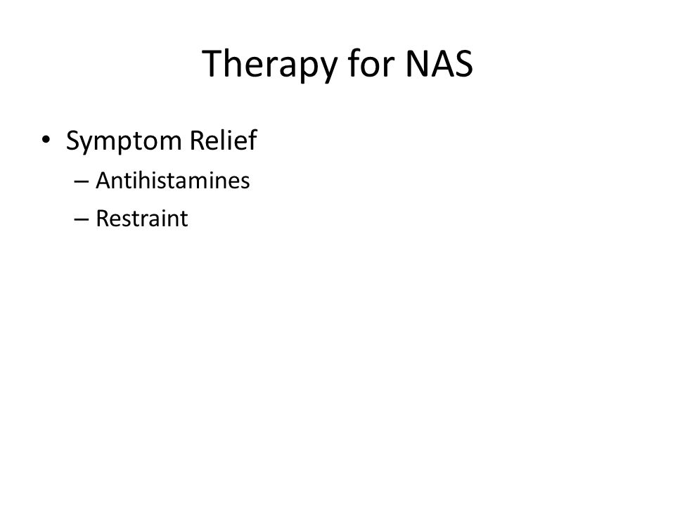 Therapy for NAS Symptom Relief – Antihistamines – Restraint