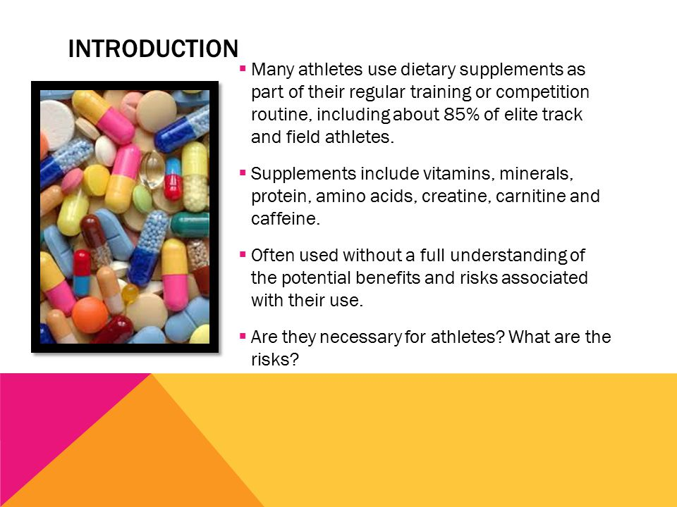 INTRODUCTION  Many athletes use dietary supplements as part of their regular training or competition routine, including about 85% of elite track and field athletes.