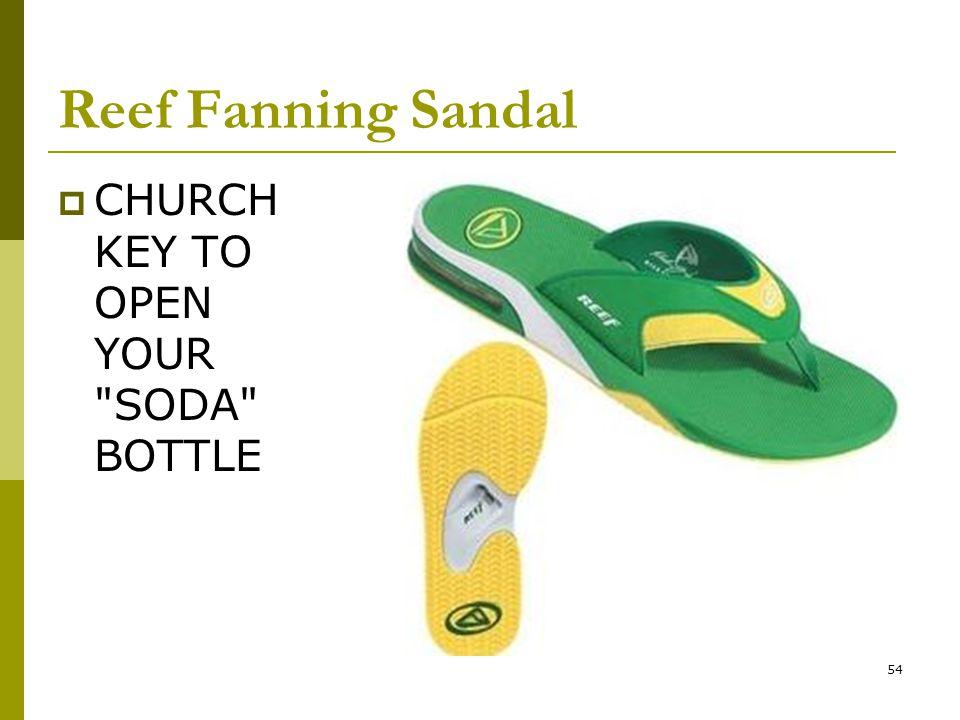 54 Reef Fanning Sandal  CHURCH KEY TO OPEN YOUR SODA BOTTLE