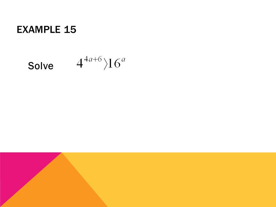 EXAMPLE 15 Solve