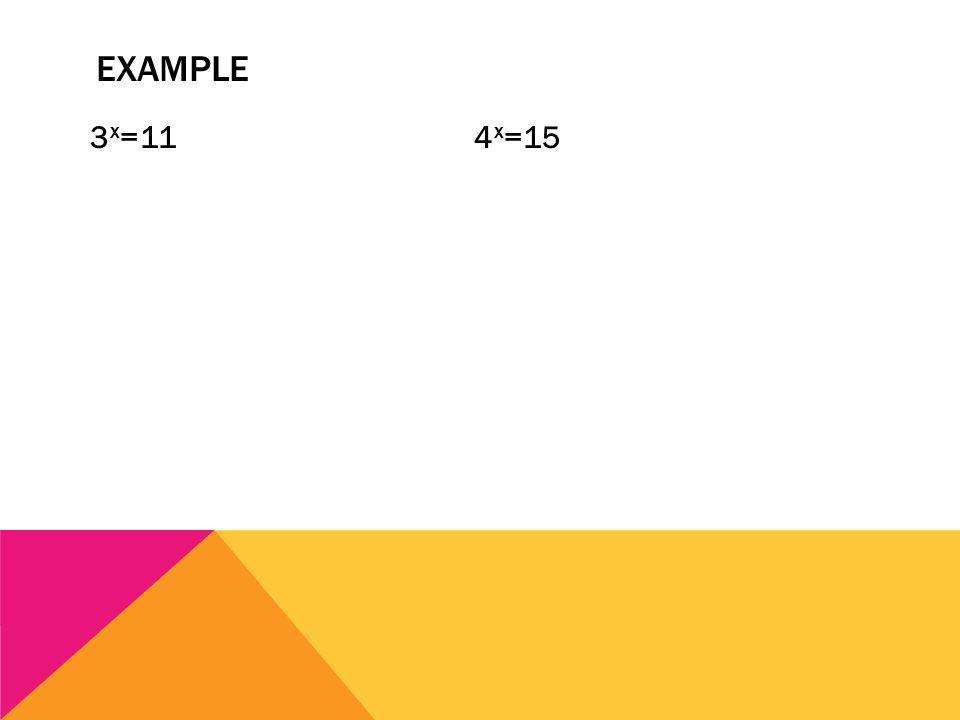 EXAMPLE 3 x =114 x =15
