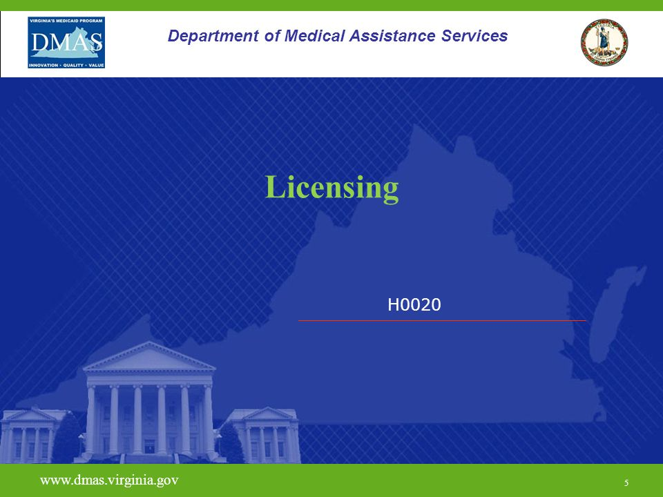 6 Licensing Requirements The Opioid Treatment provider must be licensed by the Department of Behavioral Health and Developmental Services (DBHDS) as a provider of Medication Assisted Treatment/Opioid Services.