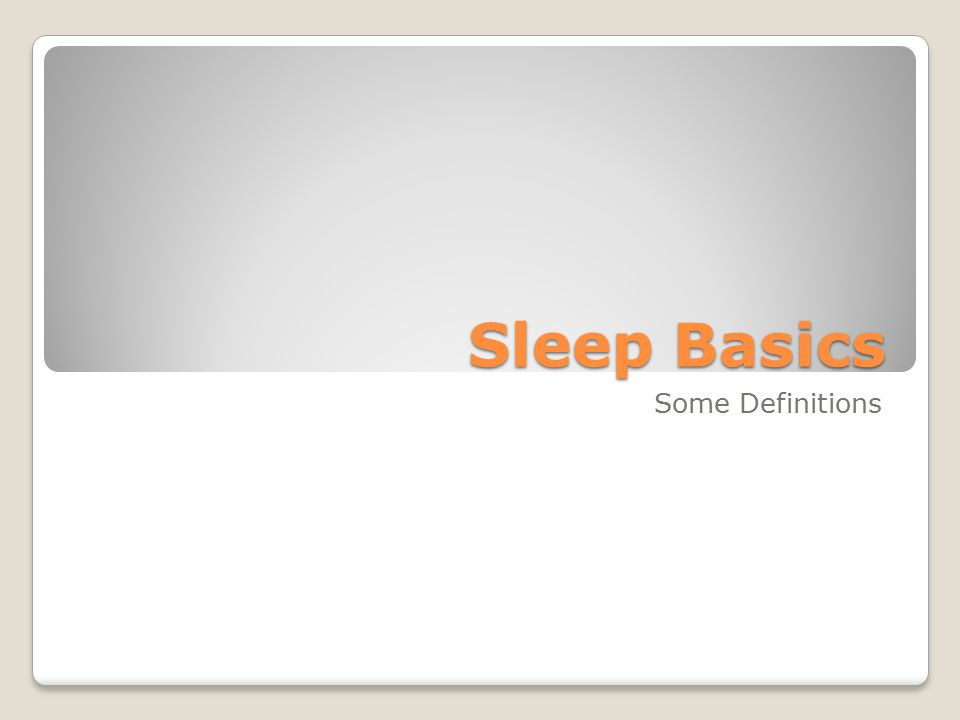 Sleep Basics Some Definitions