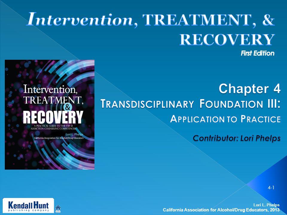 Lori L. Phelps California Association for Alcohol/Drug Educators, 2013 4-1