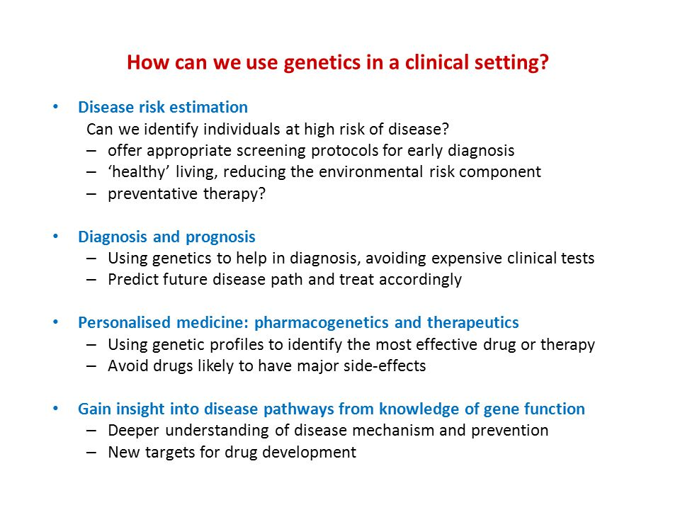 How can we use genetics in a clinical setting.