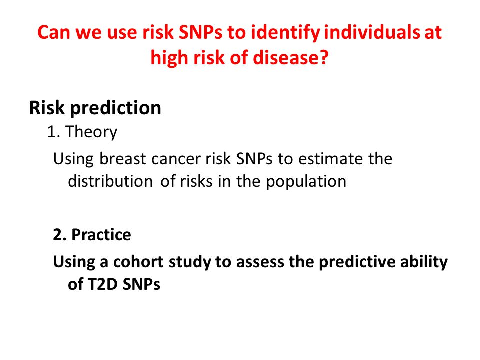 Can we use risk SNPs to identify individuals at high risk of disease.