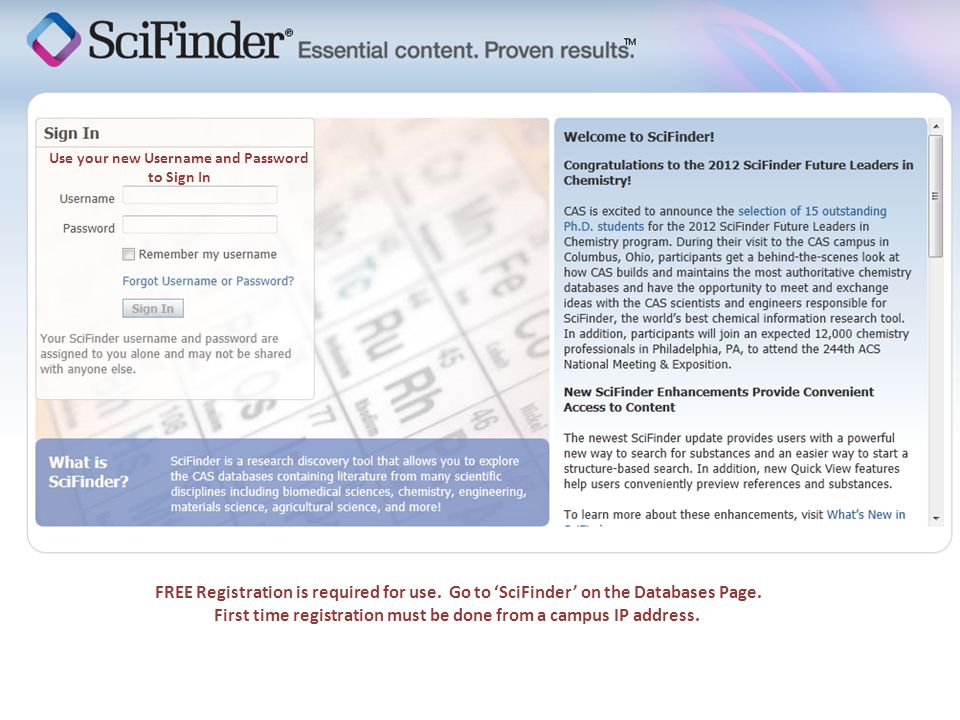 FREE Registration is required for use. Go to 'SciFinder' on the Databases Page.