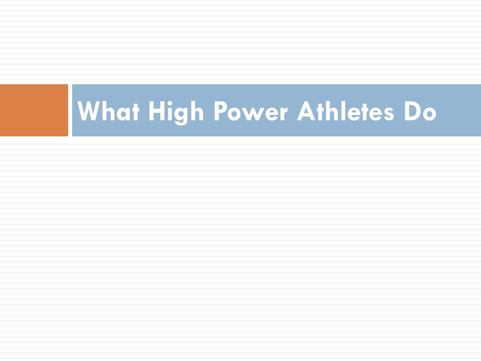What High Power Athletes Do