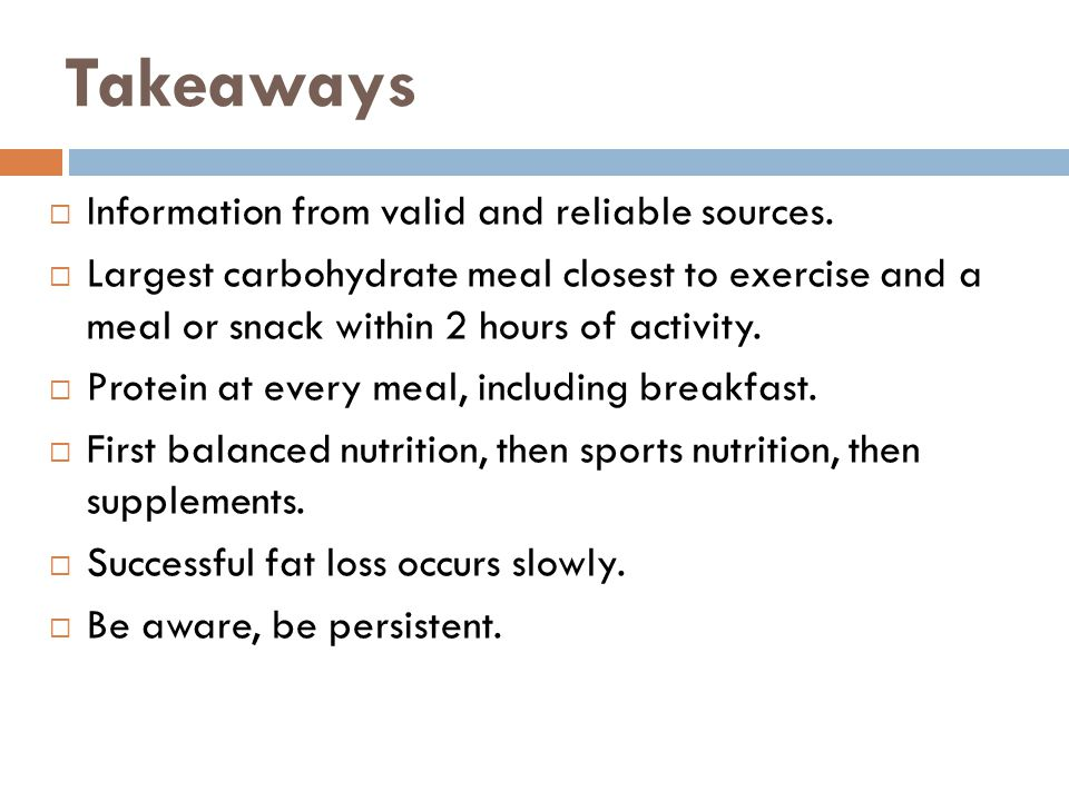 Takeaways  Information from valid and reliable sources.