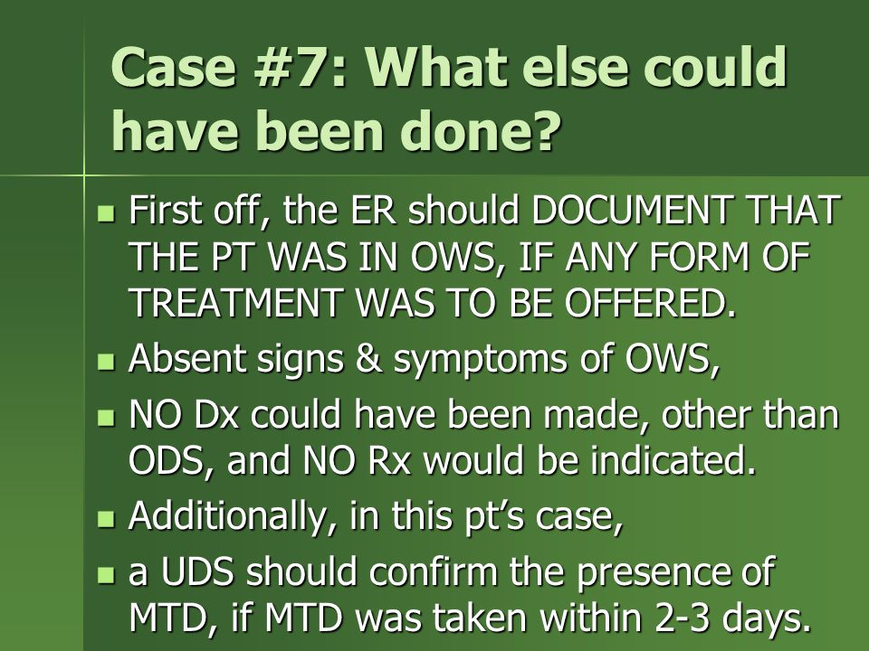 Case #7: What else could have been done.