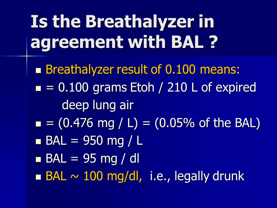 Is the Breathalyzer in agreement with BAL .