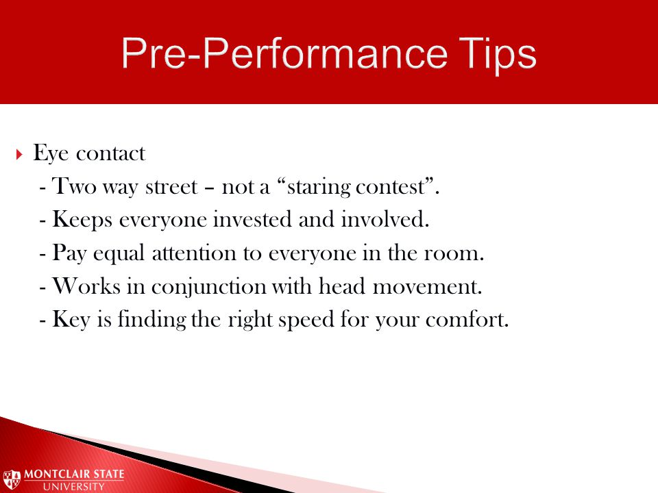 """ Eye contact - Two way street – not a """"staring contest"""". - Keeps everyone invested and involved. - Pay equal attention to everyone in the room. - Wor"""