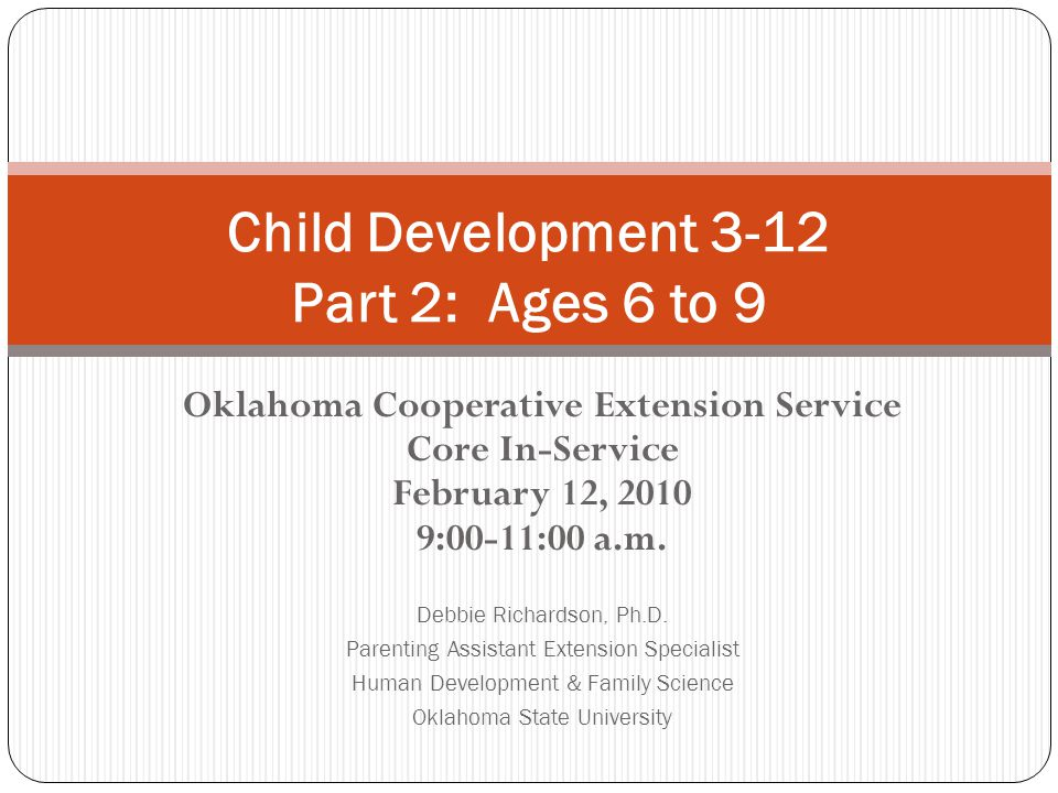 Oklahoma Cooperative Extension Service Core In-Service February 12, 2010 9:00-11:00 a.m. Debbie Richardson, Ph.D. Parenting Assistant Extension Specia