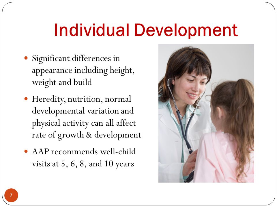 Individual Development 7 Significant differences in appearance including height, weight and build Heredity, nutrition, normal developmental variation
