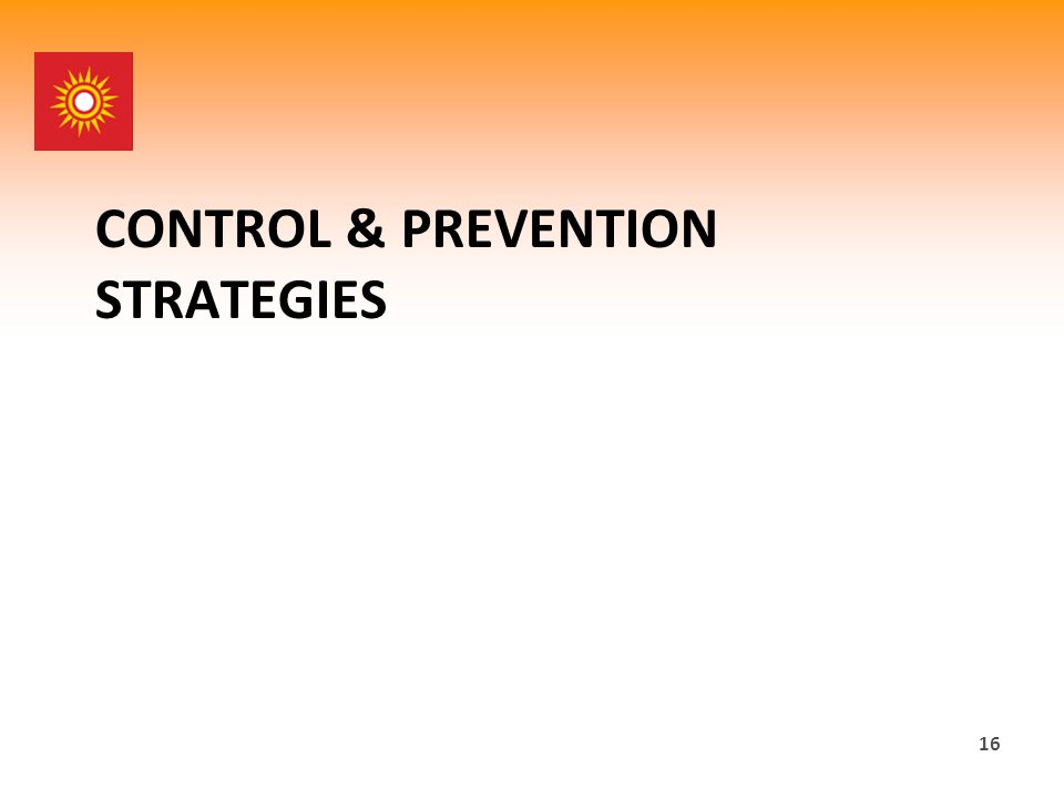 CONTROL & PREVENTION STRATEGIES 16
