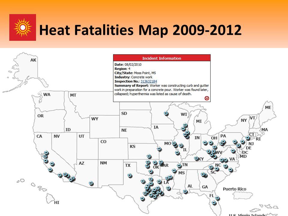 Heat Fatalities Map 2009-2012 4 http://www.osha.gov/SLTC/heatillness/map.html