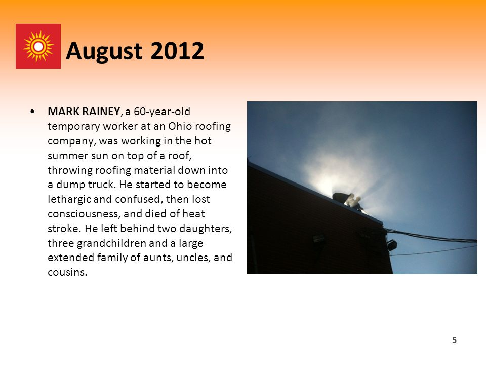 August 2012 MARK RAINEY, a 60-year-old temporary worker at an Ohio roofing company, was working in the hot summer sun on top of a roof, throwing roofing material down into a dump truck.