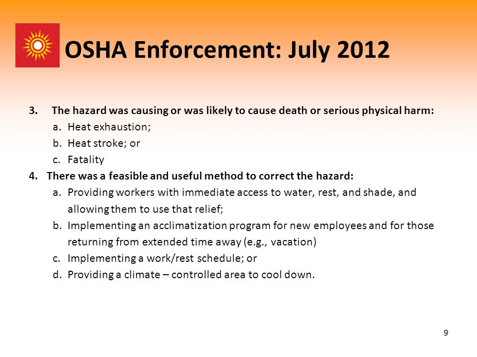 OSHA Enforcement: July 2012 If all four factors for a general duty clause are not present, a Hazard Alert Letter (HAL) shall be issued to the employer as soon as possible.
