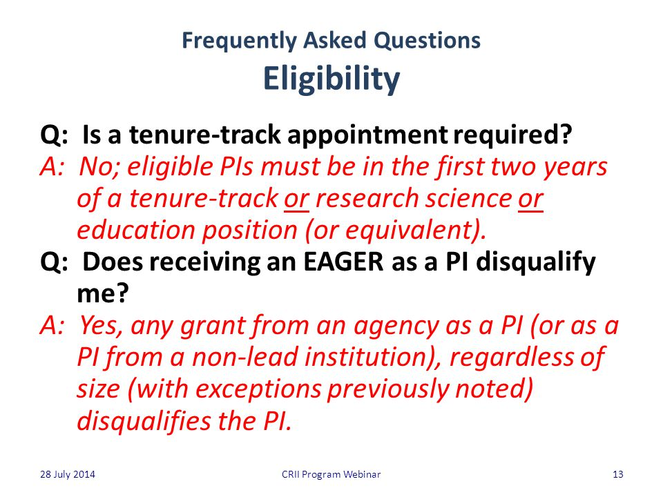 Frequently Asked Questions Eligibility Q: Is a tenure-track appointment required.