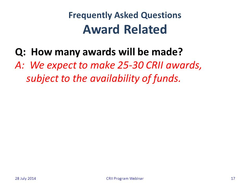 Frequently Asked Questions Award Related Q: How many awards will be made.