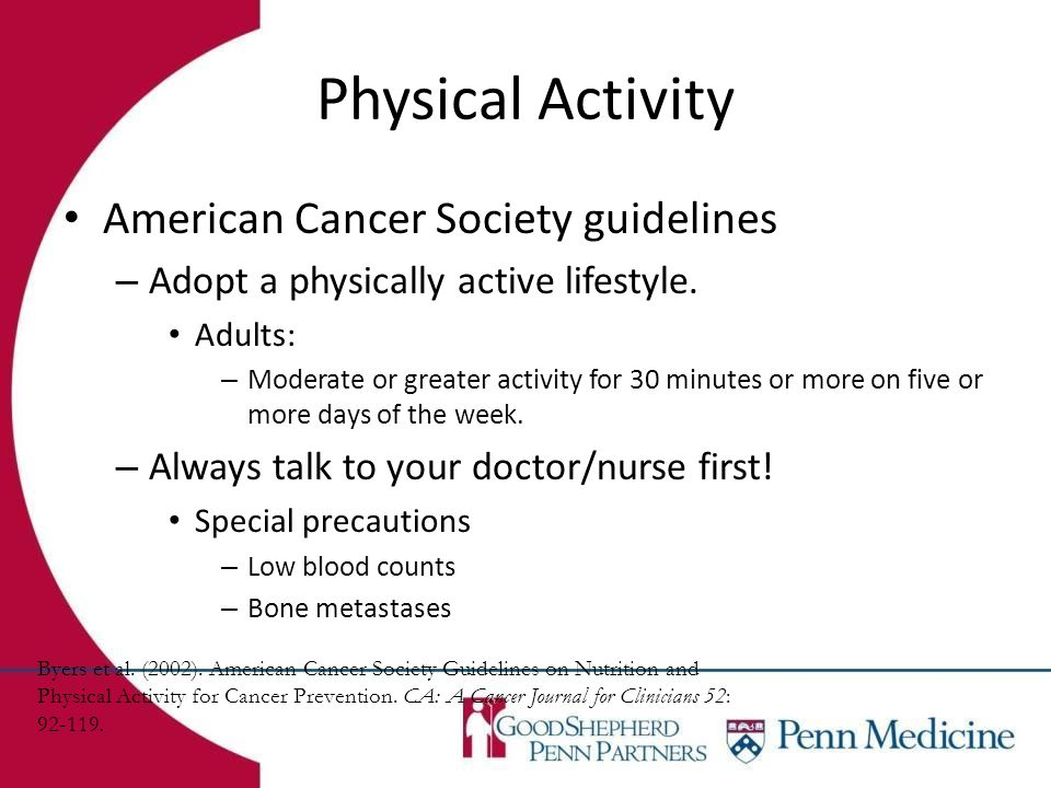Physical Activity American Cancer Society guidelines – Adopt a physically active lifestyle.