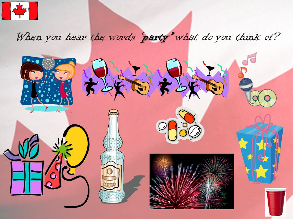 party When you hear the words party what do you think of?
