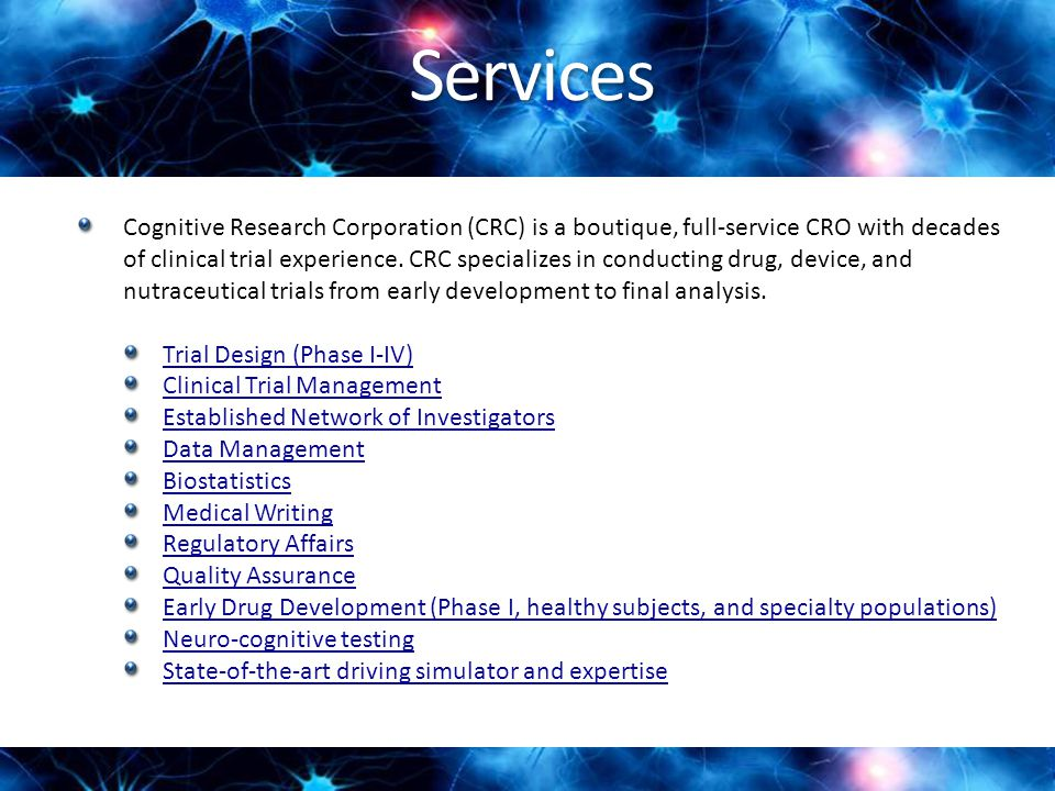 Services Cognitive Research Corporation (CRC) is a boutique, full-service CRO with decades of clinical trial experience.