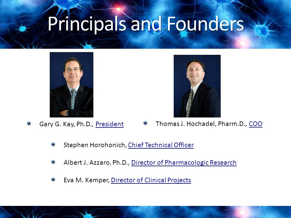 Principals and Founders Stephen Horohonich, Chief Technical OfficerChief Technical Officer Albert J.