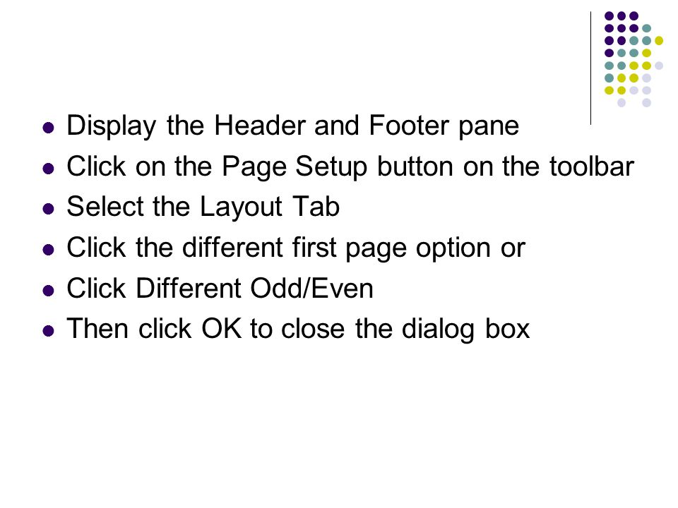Display the Header and Footer pane Click on the Page Setup button on the toolbar Select the Layout Tab Click the different first page option or Click
