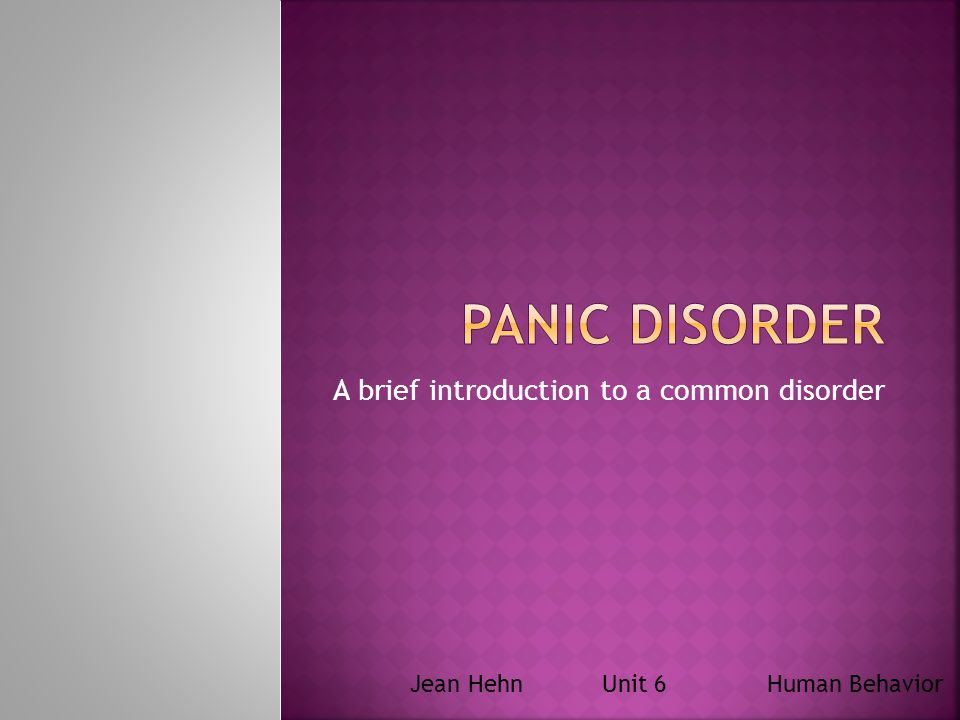A brief introduction to a common disorder Jean Hehn Unit 6 Human Behavior