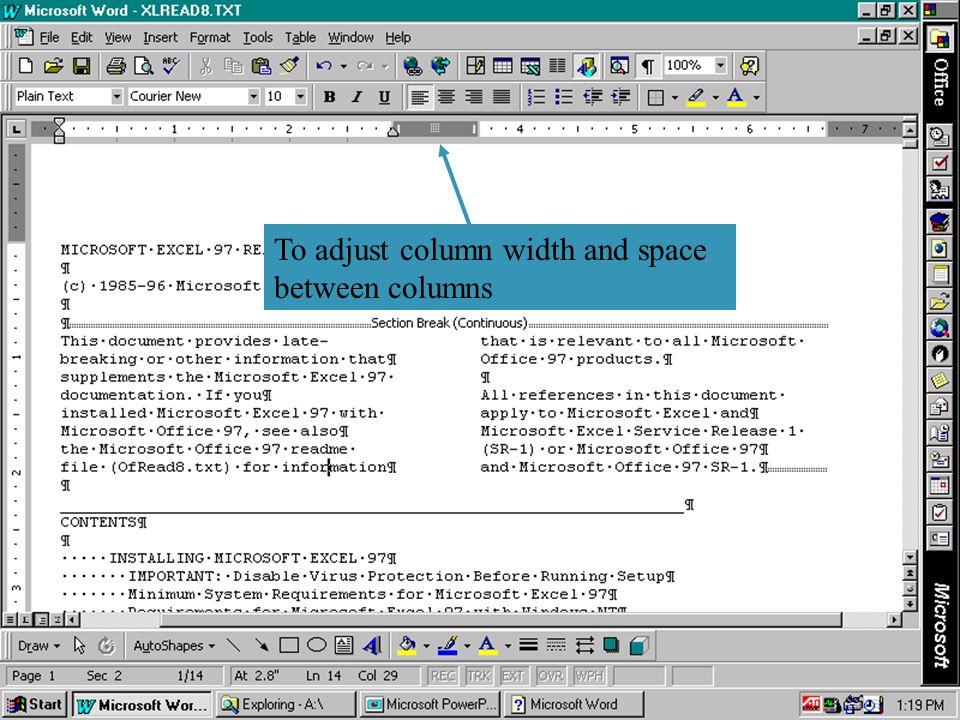 To adjust column width and space between columns