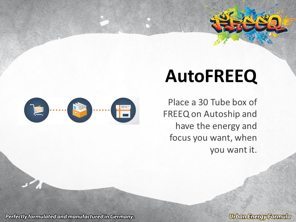 AutoFREEQ Place a 30 Tube box of FREEQ on Autoship and have the energy and focus you want, when you want it.