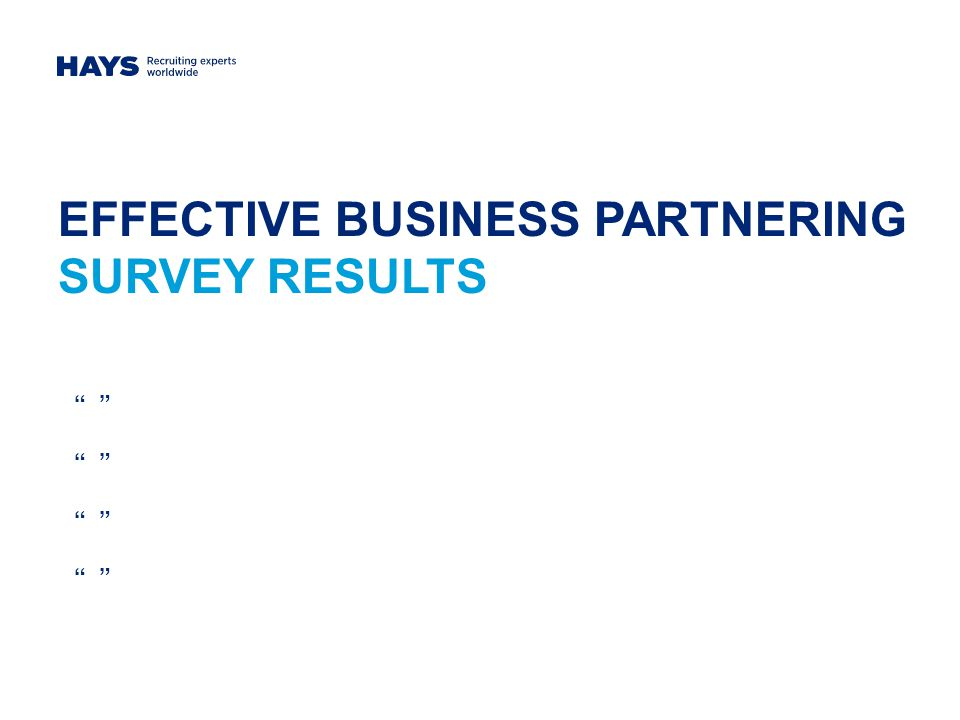 "EFFECTIVE BUSINESS PARTNERING SURVEY RESULTS "" "" "" """