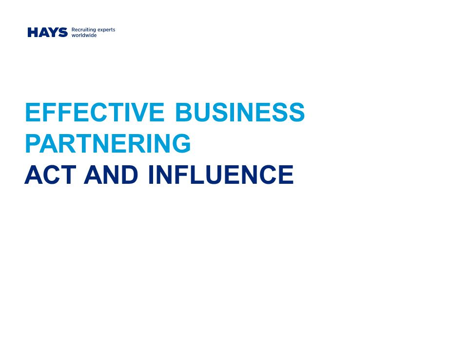 EFFECTIVE BUSINESS PARTNERING ACT AND INFLUENCE