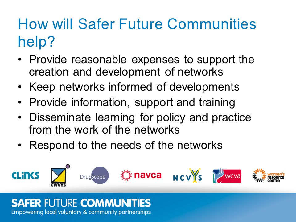Insert title/footer text here www.clinks.org How will Safer Future Communities help.