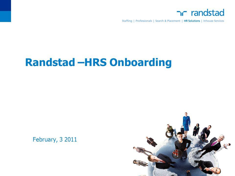 Randstad –HRS Onboarding February, 3 2011