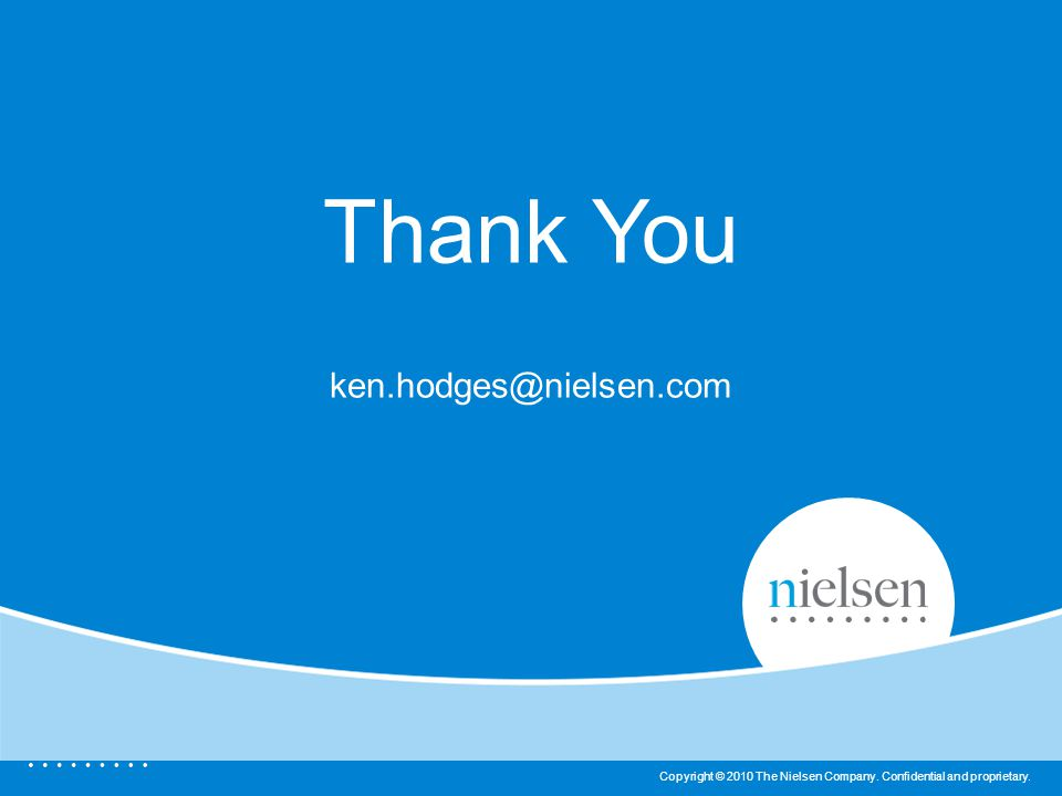 23 Copyright © 2010 The Nielsen Company. Confidential and proprietary.