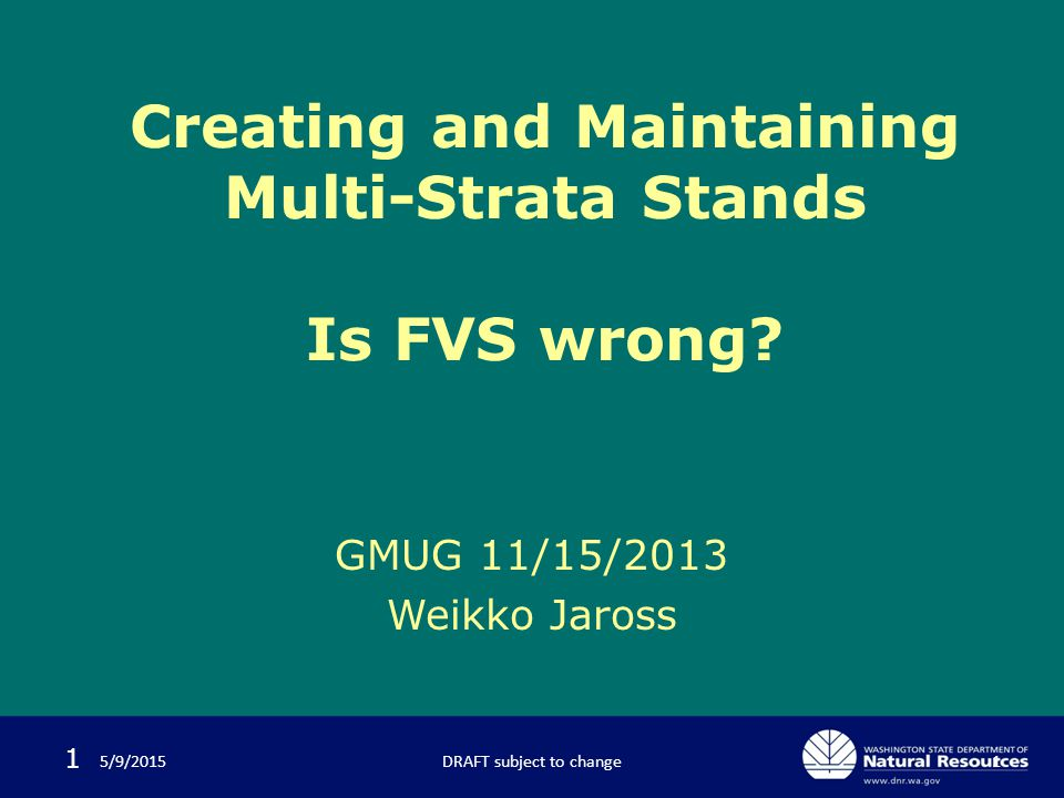 1 5/9/2015 Creating and Maintaining Multi-Strata Stands Is FVS wrong.