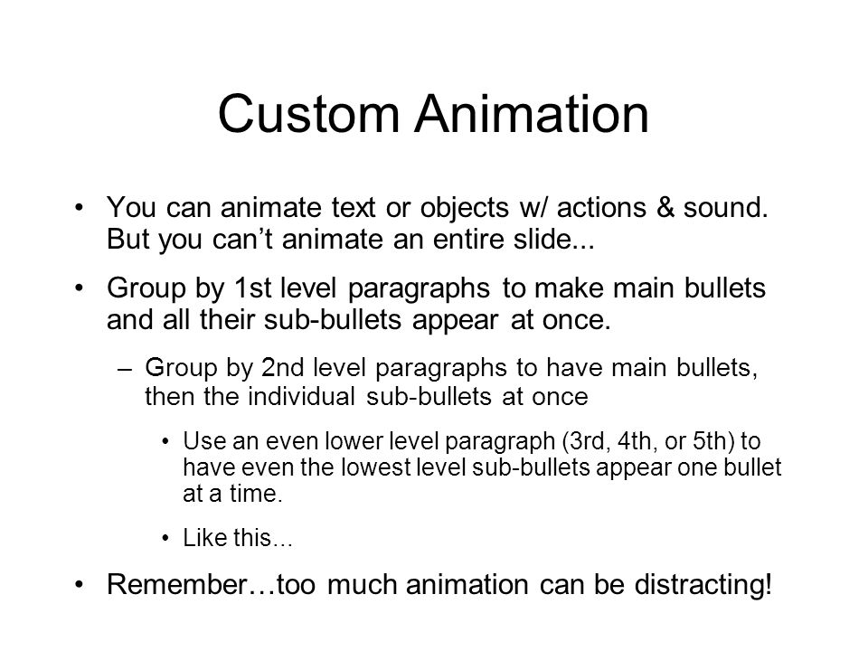 Custom Animation You can animate text or objects w/ actions & sound.