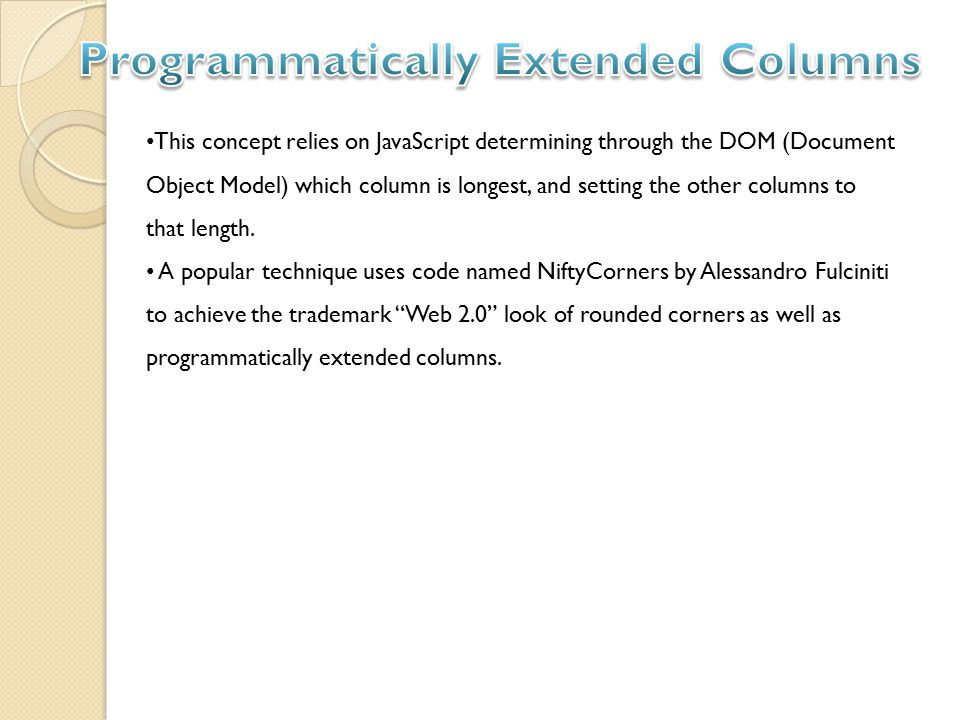 This concept relies on JavaScript determining through the DOM (Document Object Model) which column is longest, and setting the other columns to that length.