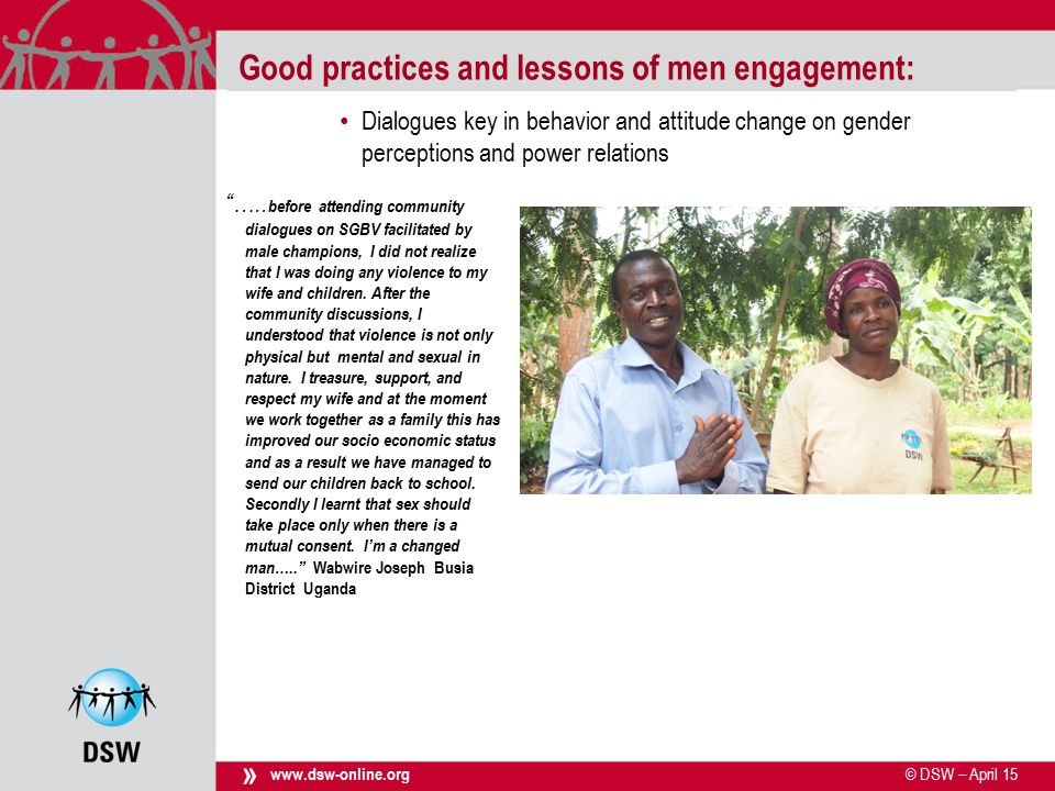 © DSW – April 15 use footer for inserting titel www.dsw-online.org » Good practices and lessons of men engagement: …..