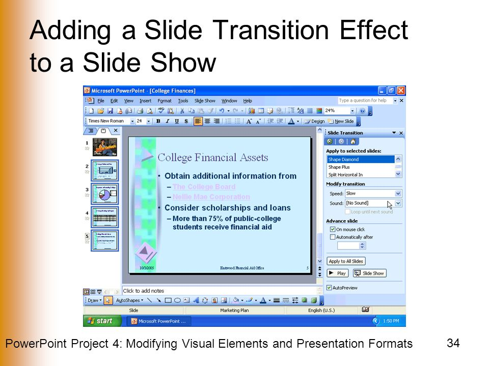 PowerPoint Project 4: Modifying Visual Elements and Presentation Formats 34 Adding a Slide Transition Effect to a Slide Show