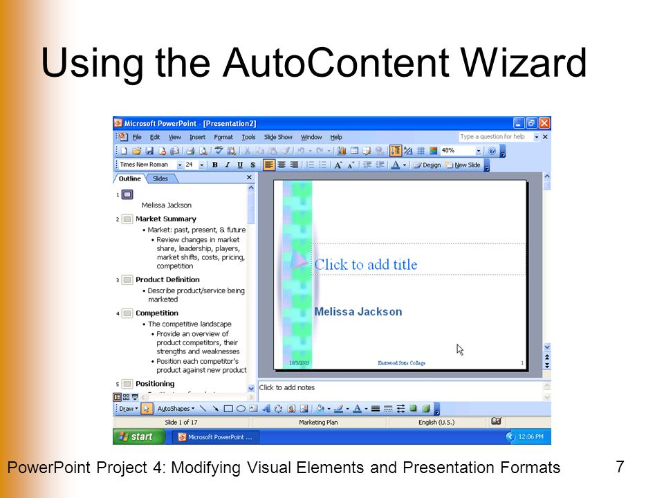 PowerPoint Project 4: Modifying Visual Elements and Presentation Formats 8 Selecting a WordArt Style Click the Insert WordArt button on the Drawing toolbar When the WordArt Gallery dialog box is displayed, click the WordArt style in row 5, column 4 Click the OK button