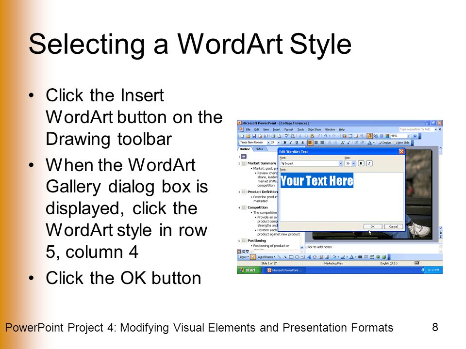 PowerPoint Project 4: Modifying Visual Elements and Presentation Formats 19 Inserting an Excel Chart Click the OK button When the Insert Object dialog box is redisplayed, click the OK button