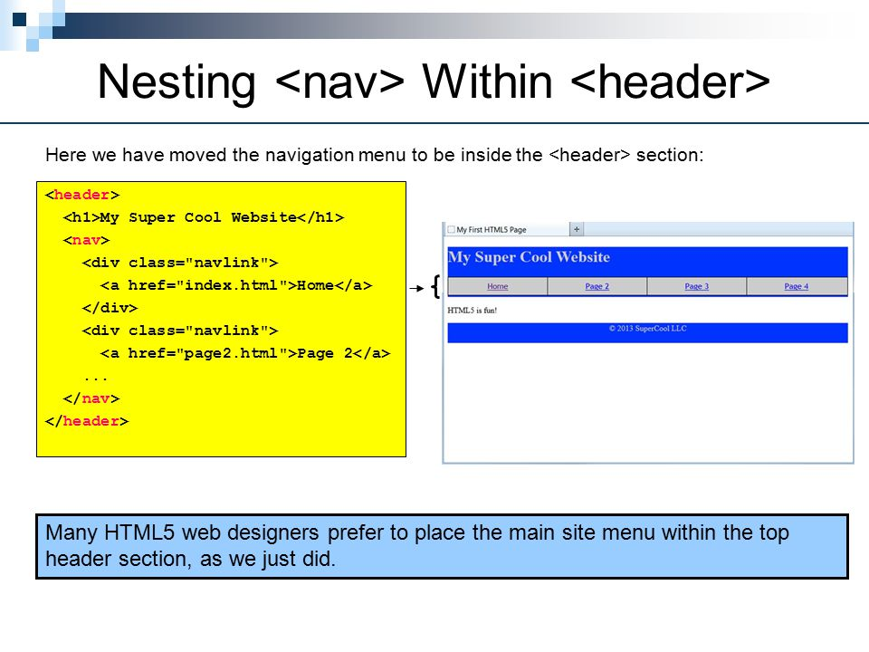 Nesting Within Here we have moved the navigation menu to be inside the section: My Super Cool Website Home Page 2...