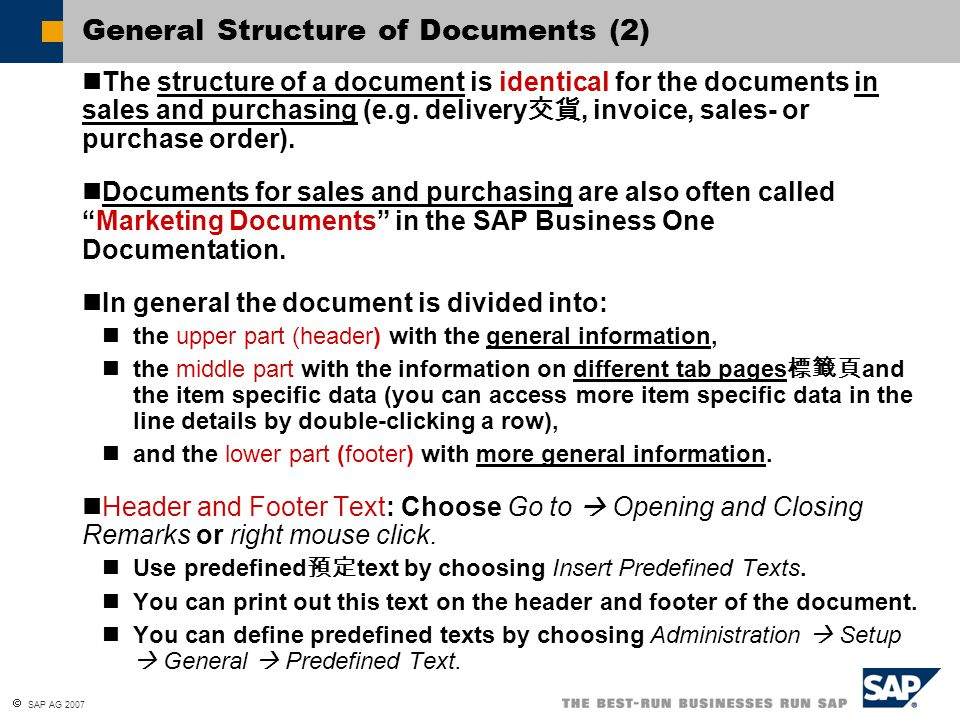 SAP AG 2007 Form Settings You can define default values for the general document part (header/footer) or for the table of items (for example, delivery date).