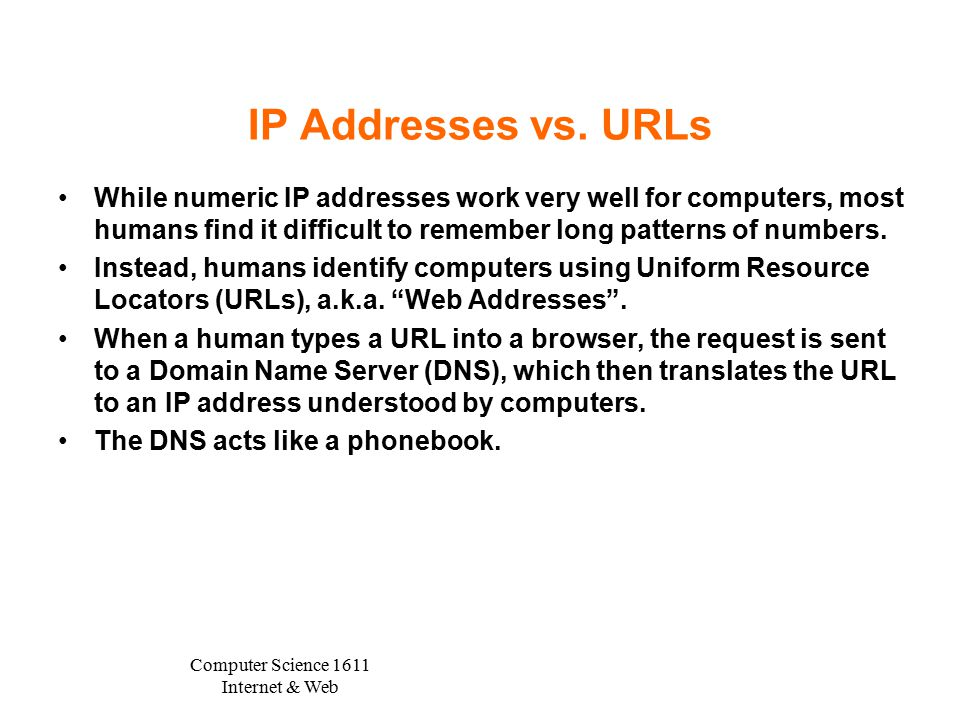 Computer Science 1611 Internet & Web IP Addresses vs.